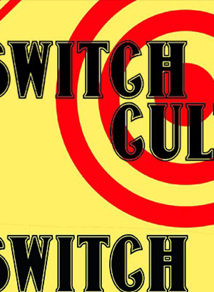 SWITCH CULT